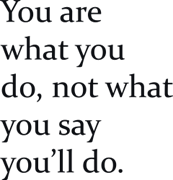 You are wht you do not what
