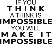 If you think is impossible